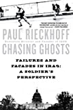 Chasing Ghosts: Failures and Facades in Iraq: A Soldier's Perspective
