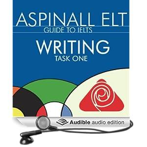 IELTS Writing Task 1: The International English Language Testing System (Unabridged)