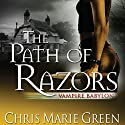 The Path of Razors: Vampire Babylon, Book 5 (       UNABRIDGED) by Chris Marie Green Narrated by Khristine Hvam