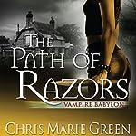The Path of Razors: Vampire Babylon, Book 5 | Chris Marie Green