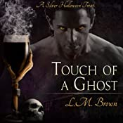 Touch of a Ghost | [L. M. Brown]