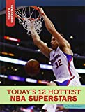 img - for Today's 12 Hottest NBA Superstars (Today's Superstars) book / textbook / text book