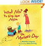 What NOT to Give Your Mom on Mother's...