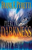 Piercing the Darkness (0891075275) by Frank E. Peretti