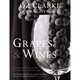 GRAPES AND WINES: A Comprehensive Guide to Varieties and Flavoursby OZ CLARKE AND MARGARET...