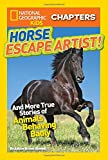 National Geographic Kids Chapters: Horse Escape Artist: And More True Stories of Animals Behaving Badly (NGK Chapters)