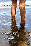 Contrary Creek: a novel