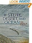 By Steppe, Desert, and Ocean: The Bir...