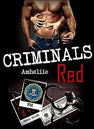 Criminals Red par  Amélie C. Astier