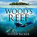 Wood's Reef: Mac Travis Adventure Thrillers, Volume 1 Audiobook by Steven Becker Narrated by Paul J McSorley