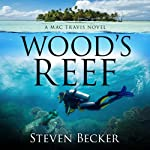 Wood's Reef: Mac Travis Adventure Thrillers, Volume 1 | Steven Becker