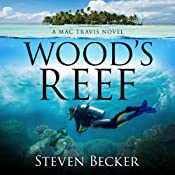 Wood's Reef: Mac Travis Adventure Thrillers, Volume 1 | Steven Becker