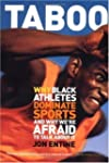 Taboo: Why Black Athletes Dominate Sp...