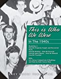 img - for This Is Who We Were in the 1940s - 1940-1949: Print Purchase Includes 5 Years Free Online Access book / textbook / text book