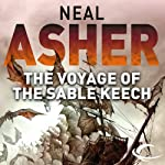 The Voyage of Sable Keech: The Spatterjay Series: Book 2 (       UNABRIDGED) by Neal Asher Narrated by William Gaminara