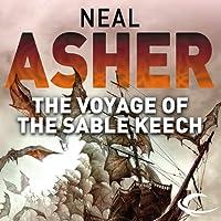The Voyage of Sable Keech: The Spatterjay Series: Book 2 (       ungekürzt) von Neal Asher Gesprochen von: William Gaminara