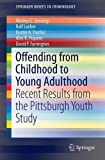 img - for Offending from Childhood to Young Adulthood: Recent Results from the Pittsburgh Youth Study (SpringerBriefs in Criminology) book / textbook / text book