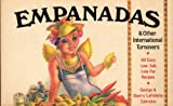 Empanadas & Other International Turnovers: 60 Easy, Low-Salt, Low-Fat Recipes