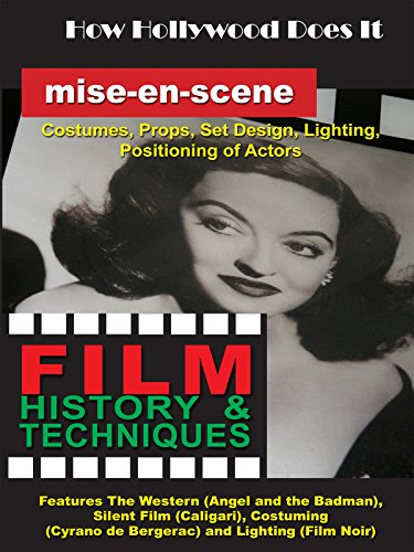 How Hollywood Does It - Film History & Techniques of Mise-en-scene