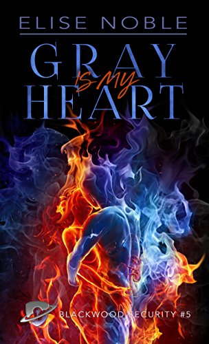 gray-is-my-heart-a-romantic-thriller-blackwood-security-book-5
