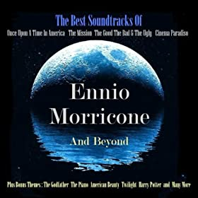 The Best Soundtracks Of Ennio Morricone and Beyond