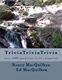 Trivia Trivia Trivia: Over 1,600 Questions in 12 Categories