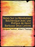 img - for Notes Sur La R volution Bolchevique Avec une Pr face de Henri Barbusse Deux Lettres (French Edition) book / textbook / text book