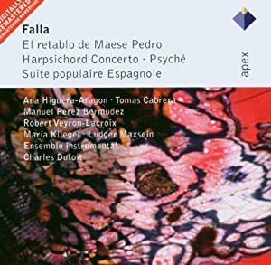 Falla : El Retablo De Maese Pedro & Orchestral Works from CLASSICAL