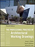 img - for The Professional Practice of Architectural Working Drawings book / textbook / text book