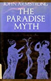 The Paradise Myth (0192121758) by John Armstrong