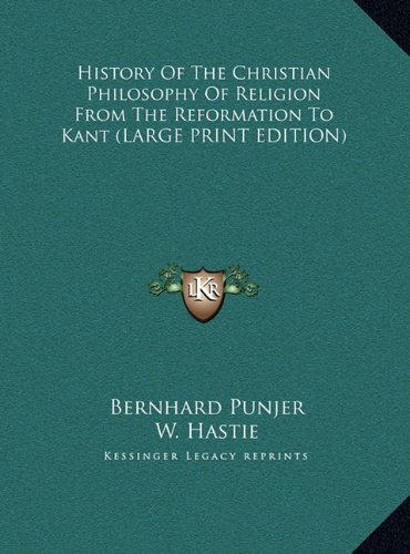 History of the Christian Philosophy of Religion from the Reformation to Kant