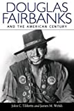 img - for Douglas Fairbanks and the American Century book / textbook / text book
