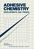 img - for Adhesive Chemistry: Developments and Trends (Polymer Science and Technology Series) book / textbook / text book