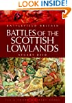 Battles of the Scottish Lowlands: Bat...