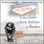 At the Corner of Rock Bottom & Nowhere | L. A. Witt