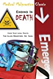 Medical Malpractice Classic - Ending in Death: Know Your Legal Rights - The Allen Bradford, Sr. Saga