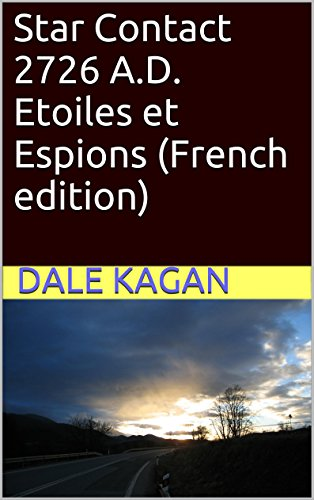 Star Contact 2726 A.D. Etoiles et Espions (Canadian edition) (French Edition)