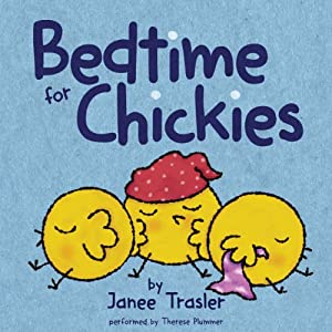 Bedtime for Chickies | [Janee Trasler]