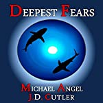 Deepest Fears: A Three-Story Collection | Michael Angel,J. D. Cutler