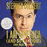I Am America (And So Can You!) 2009 Desk Calendar (0446519413) by Colbert, Stephen