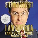 I Am America (And So Can You!) 2009 Desk Calendar ~ Stephen Colbert