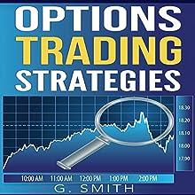 Options Trading: Options Trading Strategies | Livre audio Auteur(s) : G. Smith Narrateur(s) : Michael Hatak