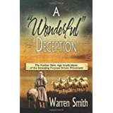 "A ""Wonderful"" Deception: The Further New Age Implications of the Emerging Purpose Driven Movementby Warren Smith"