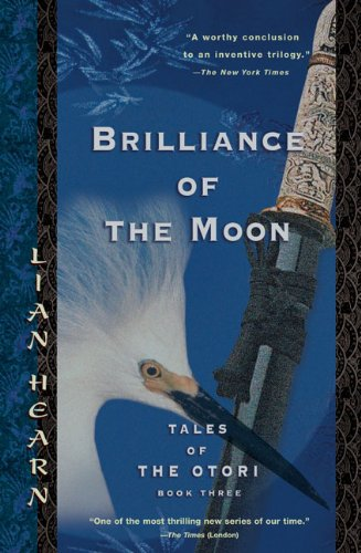 Brilliance of the Moon: Tales of the Otori, Book Three PDF
