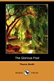 The Glorious Pool (Dodo Press) (1406591645) by Smith, Thorne