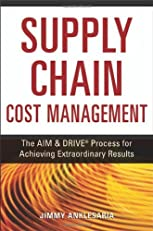 The Supply Chain Cost Management: The Aim & Drive Process for Achieving Extraordinary Results: 6