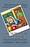 The Superior Educator: A Calm and Assertive Approach to Classroom Management  and Large Group Motivation