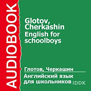 English for Schoolboys | [G. Glotov, P. Cherkashin]