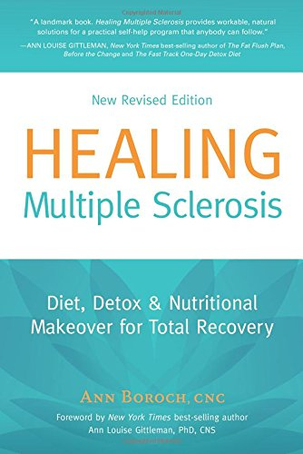 Healing Multiple Sclerosis: Diet, Detox & Nutritional Makeover for Total Recovery, New Revised Edition