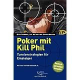 """Poker mit Kill Phil: Turnierstrategien f�r Einsteigervon """"Blair Rodman"""""""